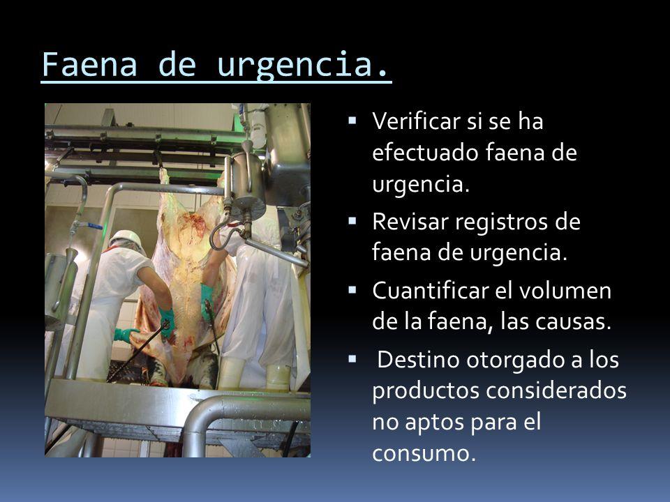 Faena de urgencia. Verificar si se ha efectuado faena de urgencia.