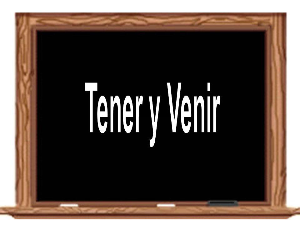 Tener y Venir