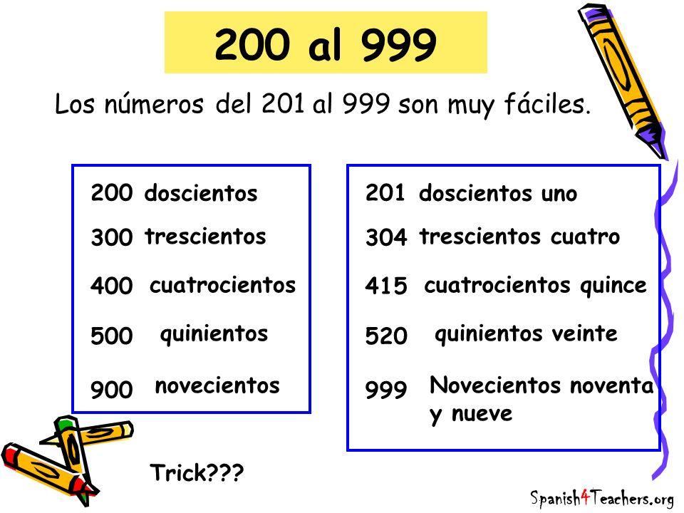 Los números del 201 al 999 son muy fáciles.