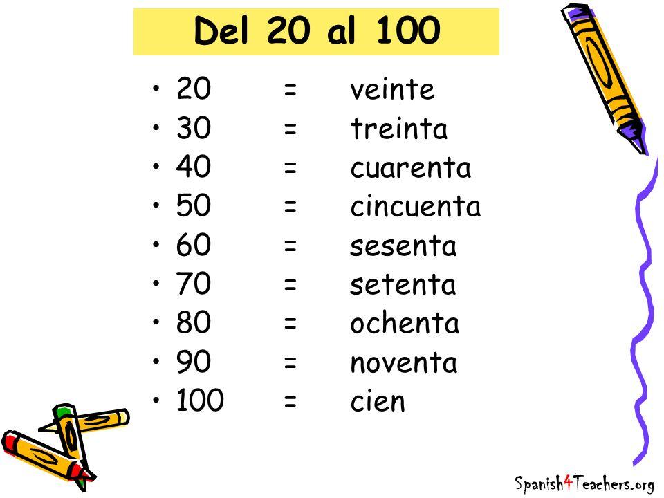 Del 20 al 100 20 = veinte 30 = treinta 40 = cuarenta 50 = cincuenta