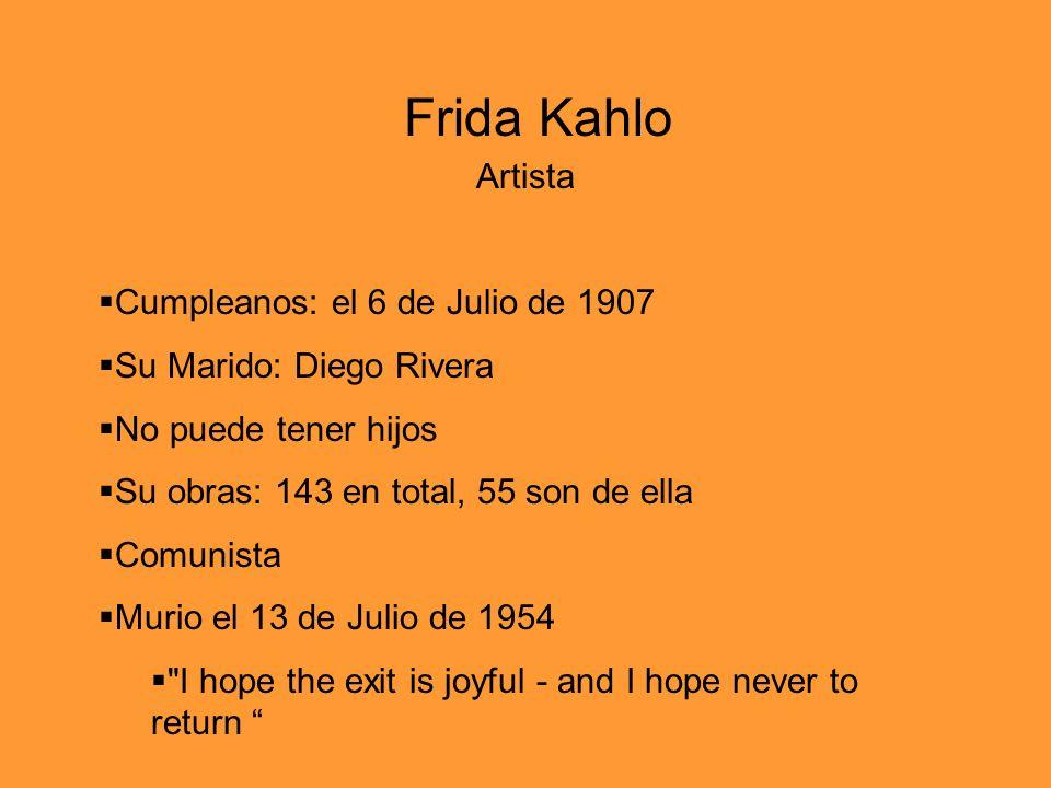 Frida Kahlo Artista Cumpleanos: el 6 de Julio de 1907