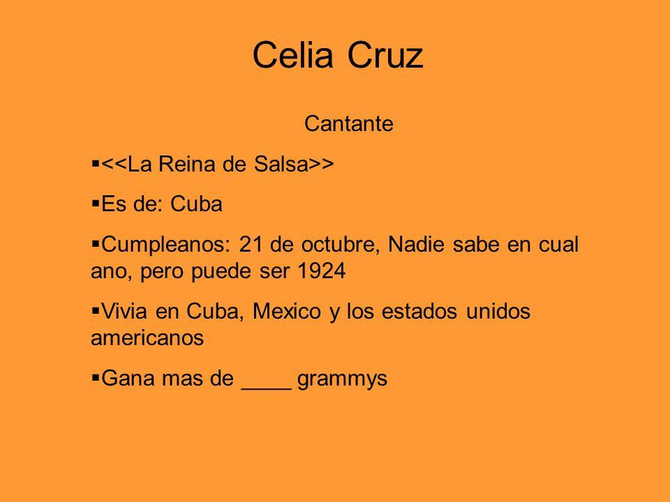 Celia Cruz Cantante <<La Reina de Salsa>> Es de: Cuba