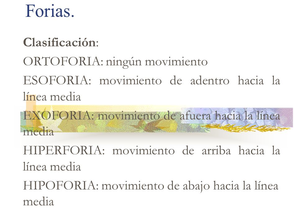 Forias. Clasificación: ORTOFORIA: ningún movimiento