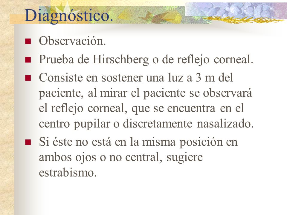 Diagnóstico. Observación. Prueba de Hirschberg o de reflejo corneal.