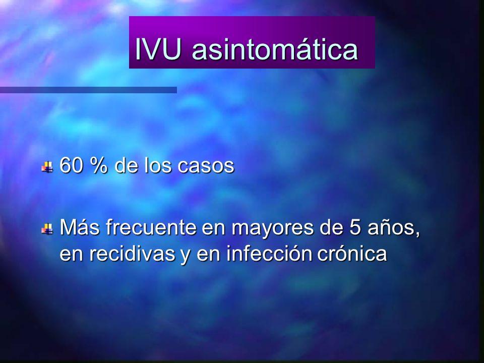 IVU asintomática 60 % de los casos
