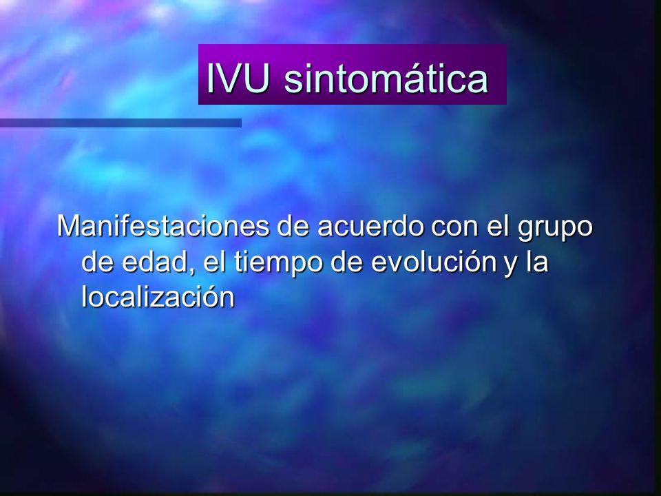 IVU sintomática Manifestaciones de acuerdo con el grupo de edad, el tiempo de evolución y la localización.