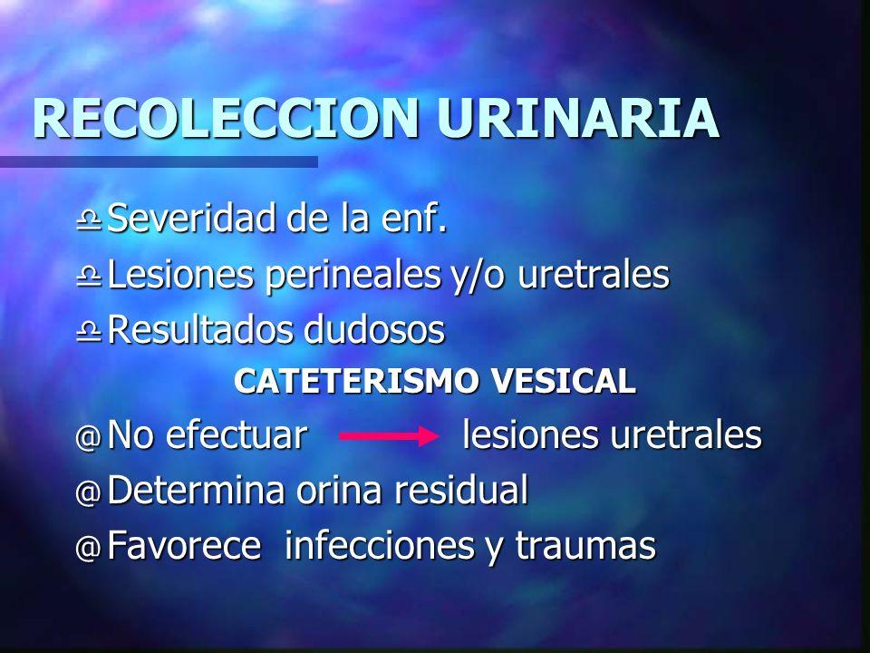 RECOLECCION URINARIA Severidad de la enf.