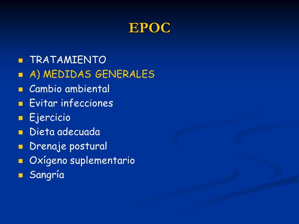 EPOC TRATAMIENTO A) MEDIDAS GENERALES Cambio ambiental