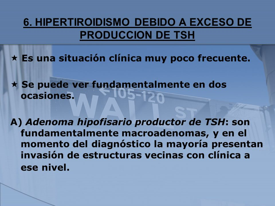 6. HIPERTIROIDISMO DEBIDO A EXCESO DE PRODUCCION DE TSH