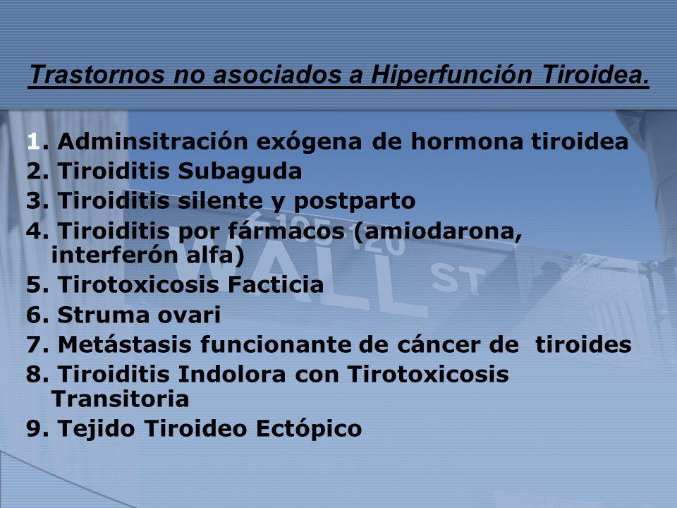 Trastornos no asociados a Hiperfunción Tiroidea.