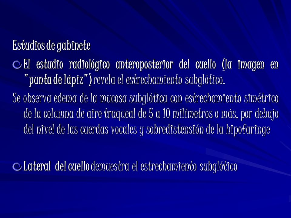Estudios de gabinete El estudio radiológico anteroposterior del cuello (la imagen en punta de lápiz ) revela el estrechamiento subglótico.