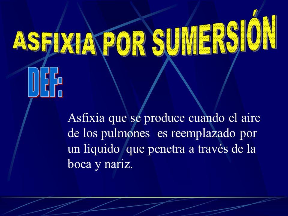 ASFIXIA POR SUMERSIÓN DEF: