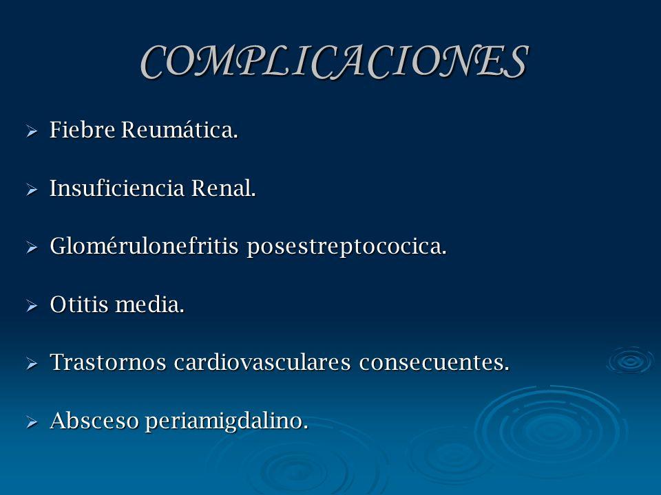 COMPLICACIONES Fiebre Reumática. Insuficiencia Renal.