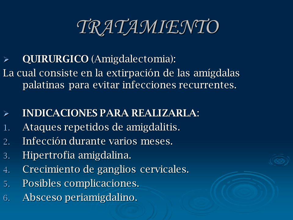 TRATAMIENTO QUIRURGICO (Amigdalectomia):