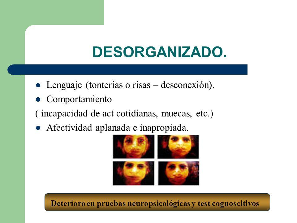 Deterioro en pruebas neuropsicológicas y test cognoscitivos