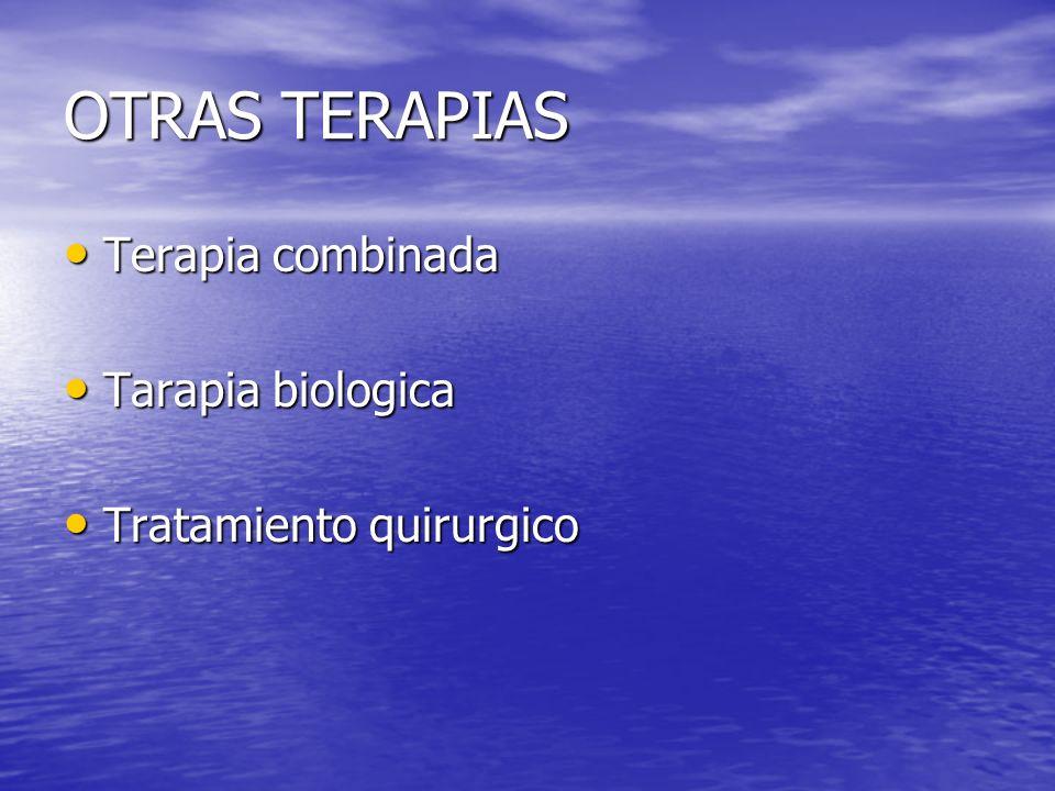 OTRAS TERAPIAS Terapia combinada Tarapia biologica