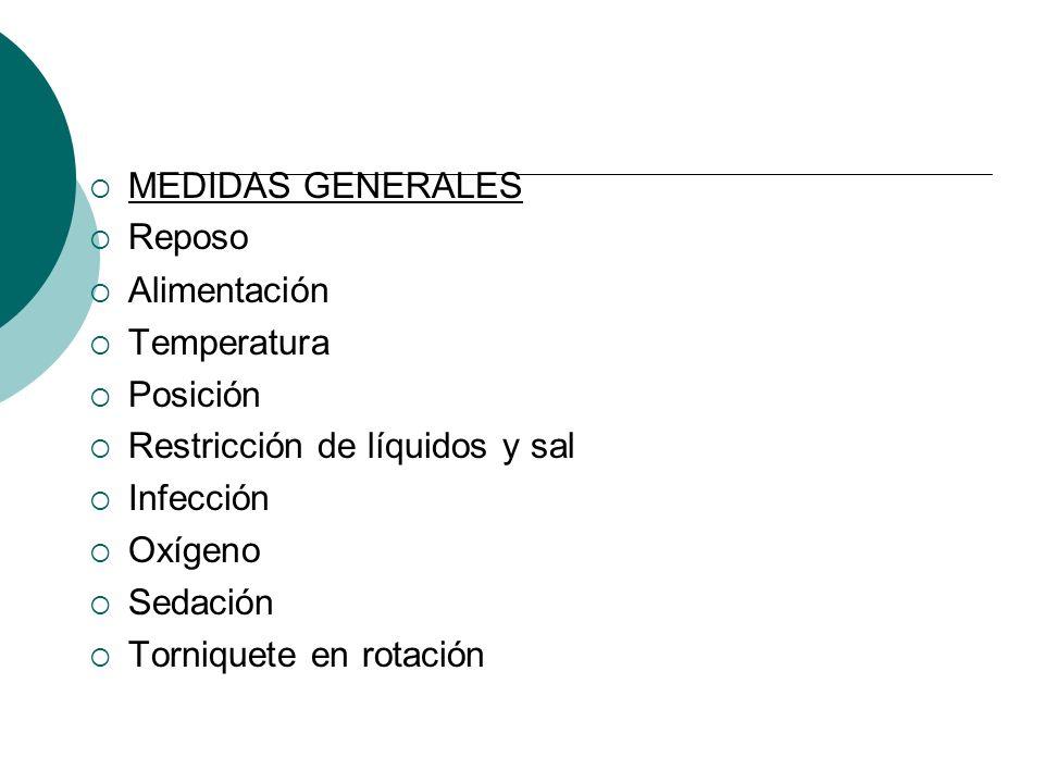 MEDIDAS GENERALES Reposo. Alimentación Temperatura Posición Restricción de líquidos y sal. Infección.