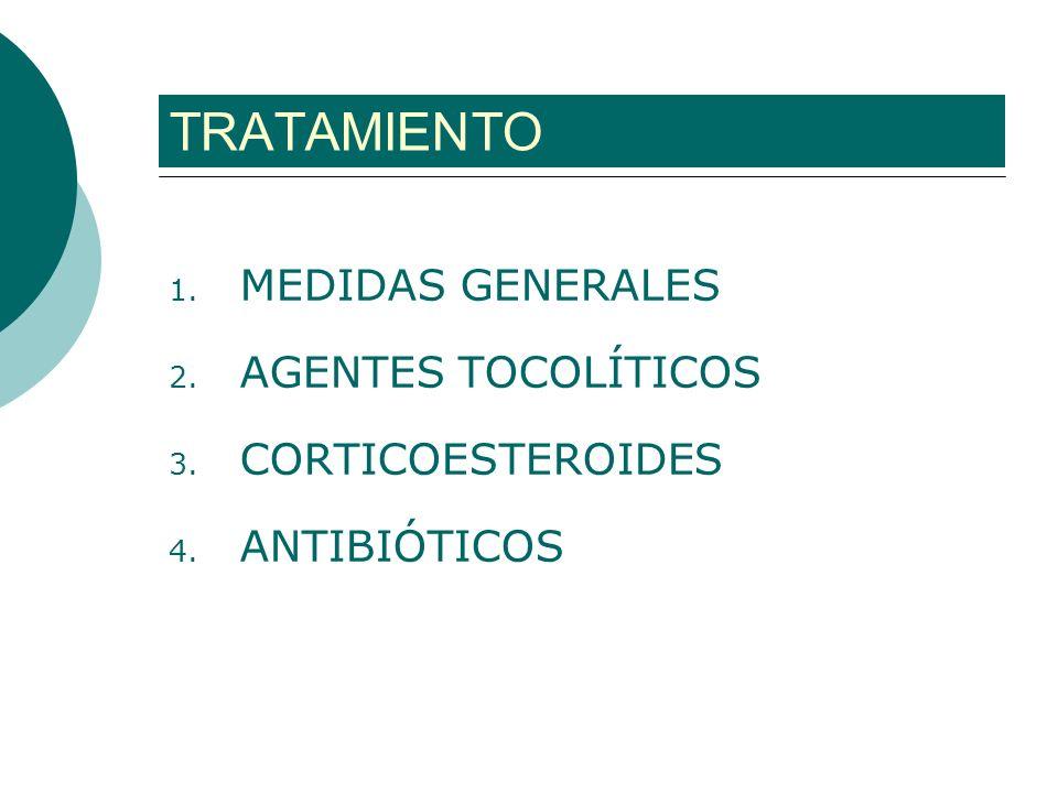 TRATAMIENTO MEDIDAS GENERALES AGENTES TOCOLÍTICOS CORTICOESTEROIDES