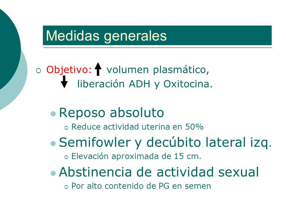 Medidas generales Reposo absoluto Semifowler y decúbito lateral izq.