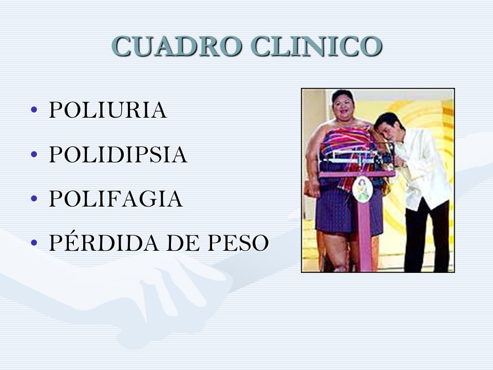 CUADRO CLINICO POLIURIA POLIDIPSIA POLIFAGIA PÉRDIDA DE PESO