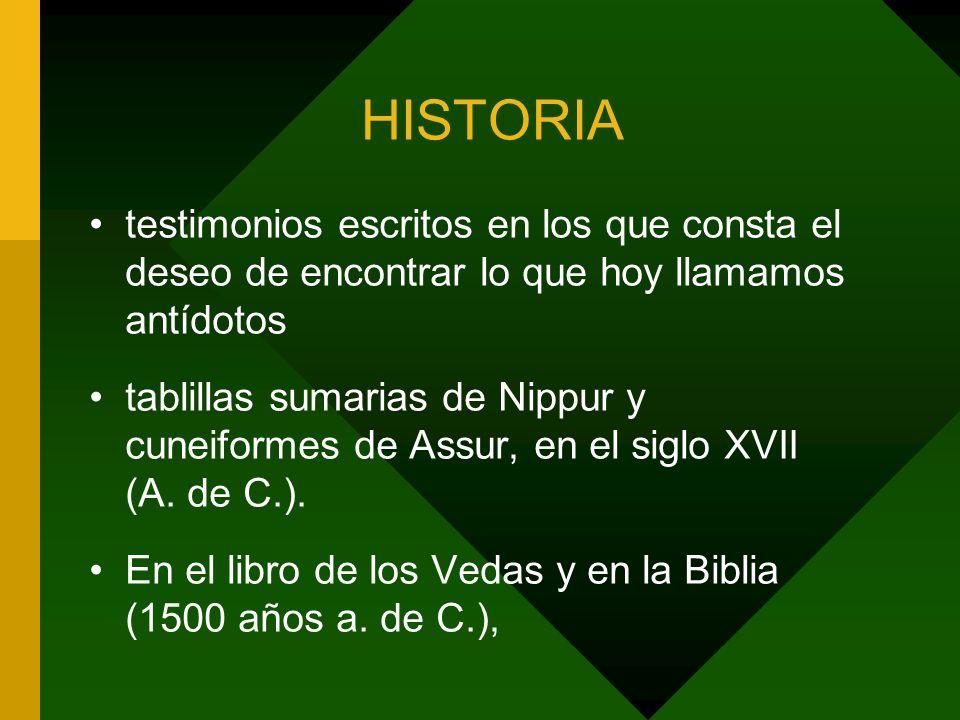 HISTORIA testimonios escritos en los que consta el deseo de encontrar lo que hoy llamamos antídotos.