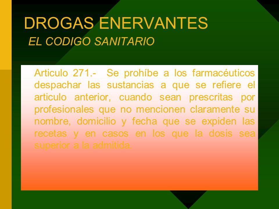 DROGAS ENERVANTES EL CODIGO SANITARIO