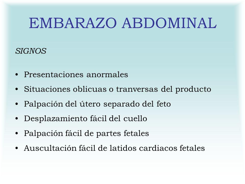 EMBARAZO ABDOMINAL SIGNOS Presentaciones anormales