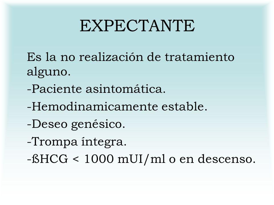 EXPECTANTE Es la no realización de tratamiento alguno.