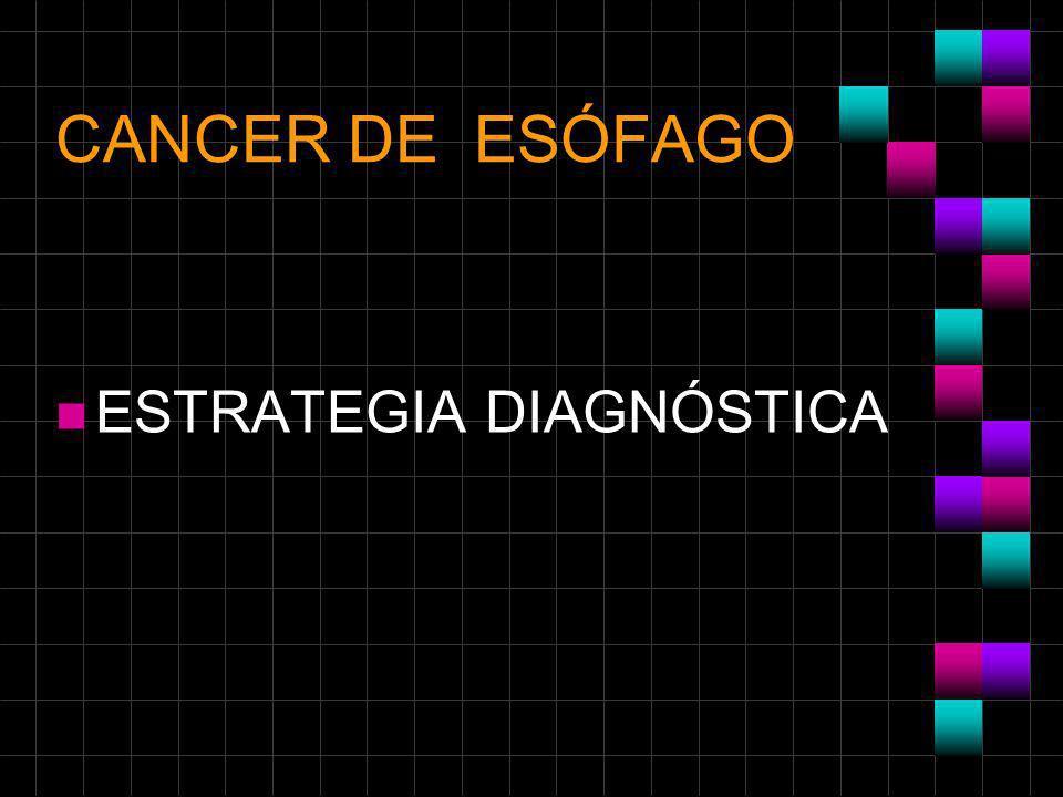 CANCER DE ESÓFAGO ESTRATEGIA DIAGNÓSTICA