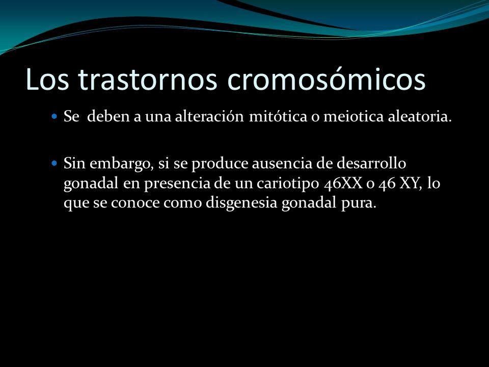 Los trastornos cromosómicos