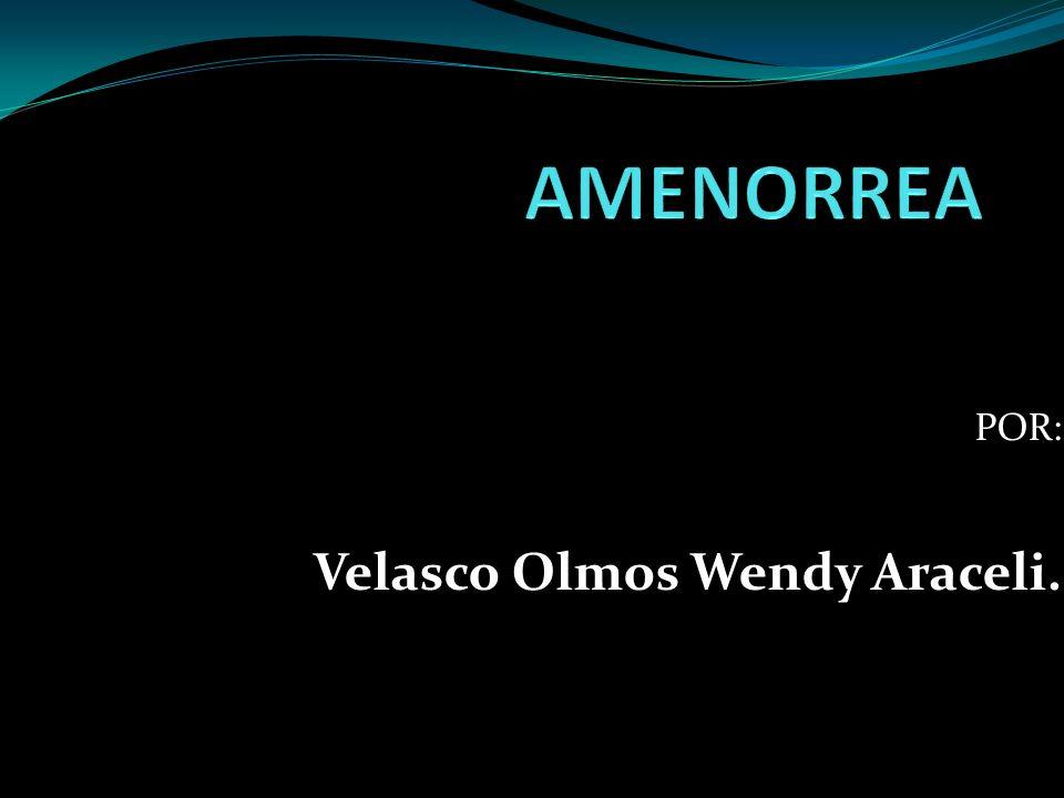 POR: Velasco Olmos Wendy Araceli.