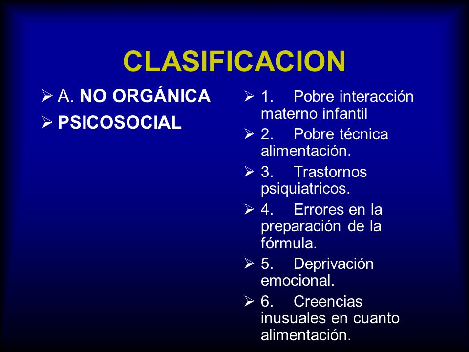 CLASIFICACION A. NO ORGÁNICA PSICOSOCIAL