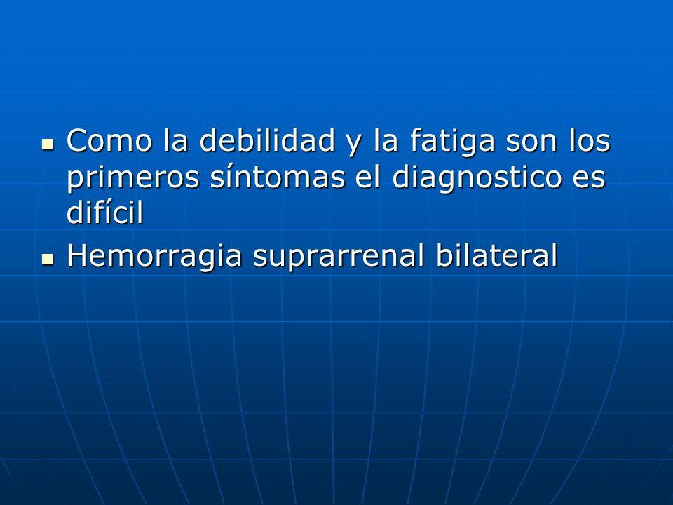 Como la debilidad y la fatiga son los primeros síntomas el diagnostico es difícil