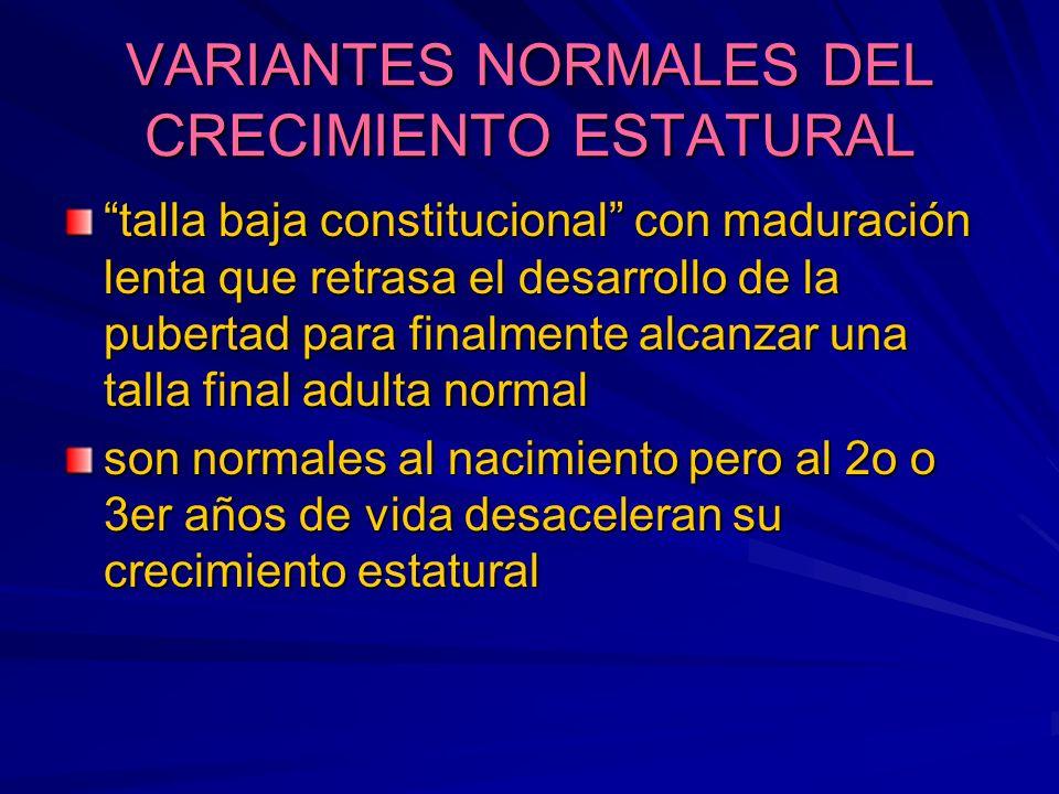 VARIANTES NORMALES DEL CRECIMIENTO ESTATURAL