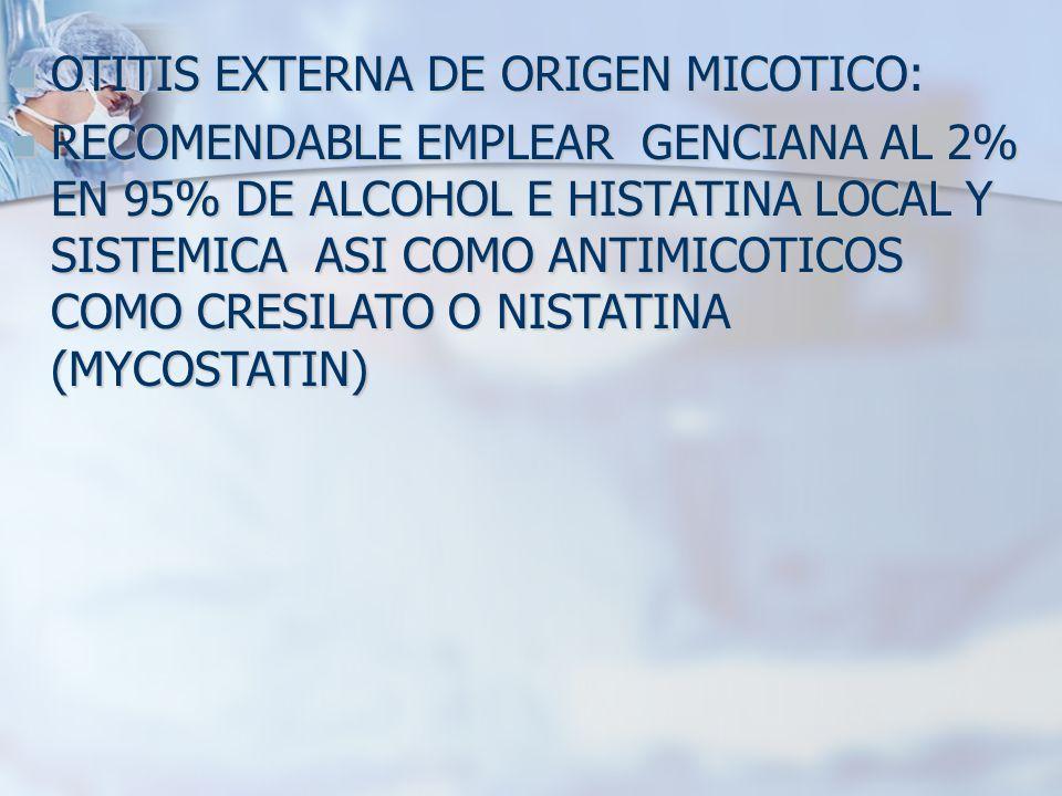 OTITIS EXTERNA DE ORIGEN MICOTICO: