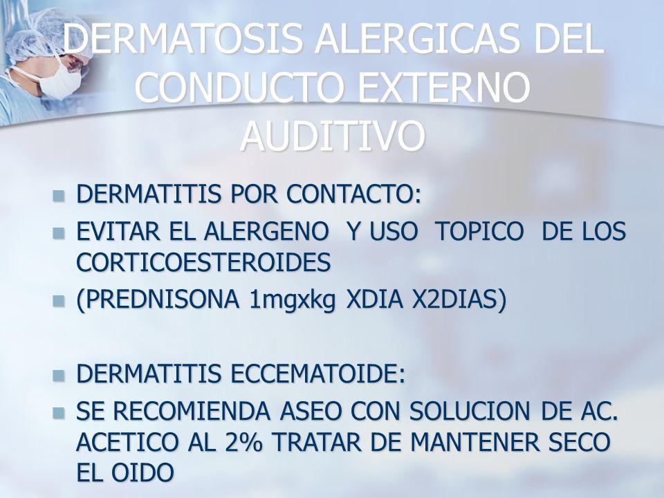 DERMATOSIS ALERGICAS DEL CONDUCTO EXTERNO AUDITIVO