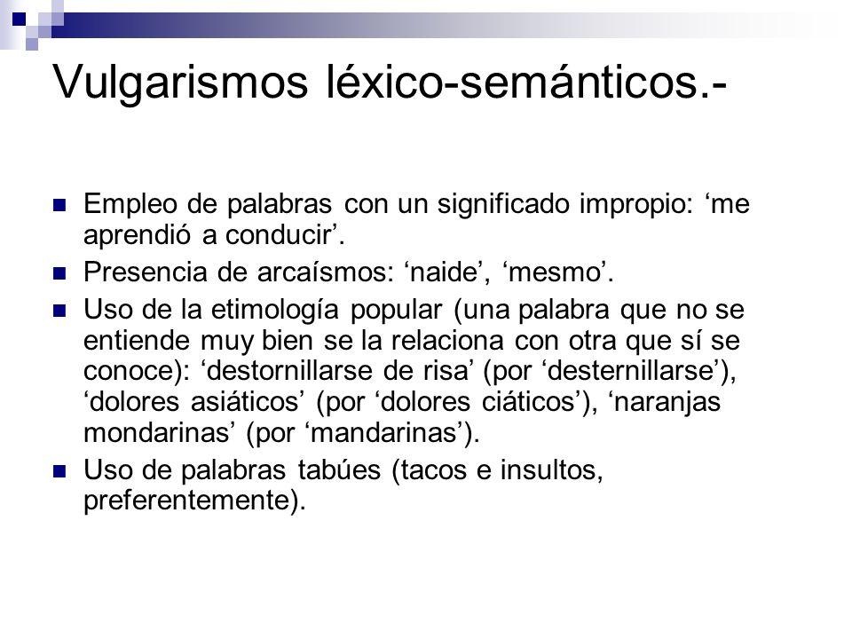 Vulgarismos léxico-semánticos.-