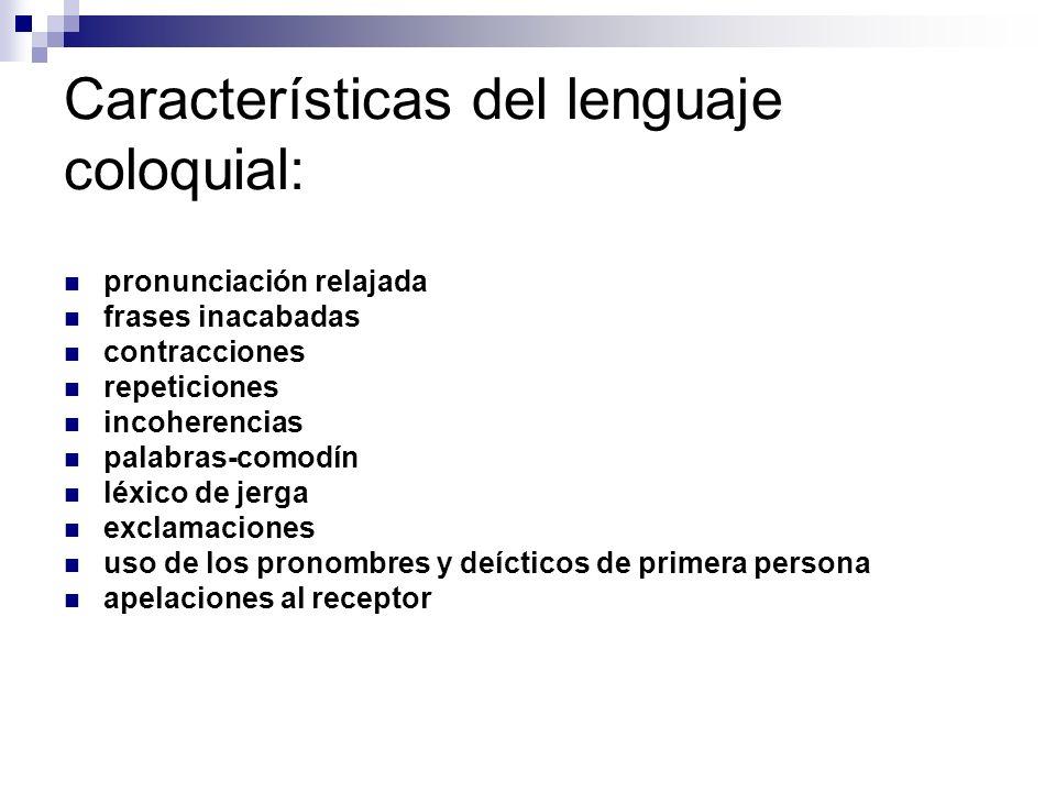 Características del lenguaje coloquial: