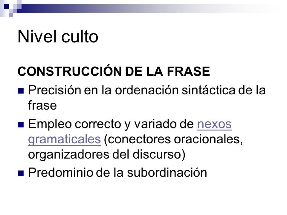 Nivel culto CONSTRUCCIÓN DE LA FRASE
