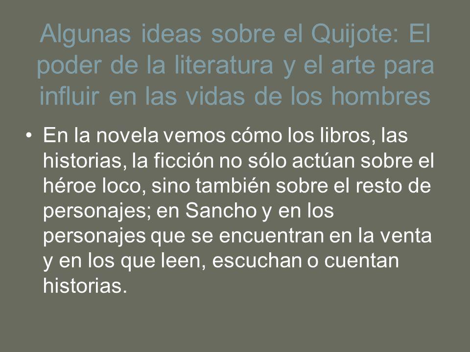 Algunas ideas sobre el Quijote: El poder de la literatura y el arte para influir en las vidas de los hombres