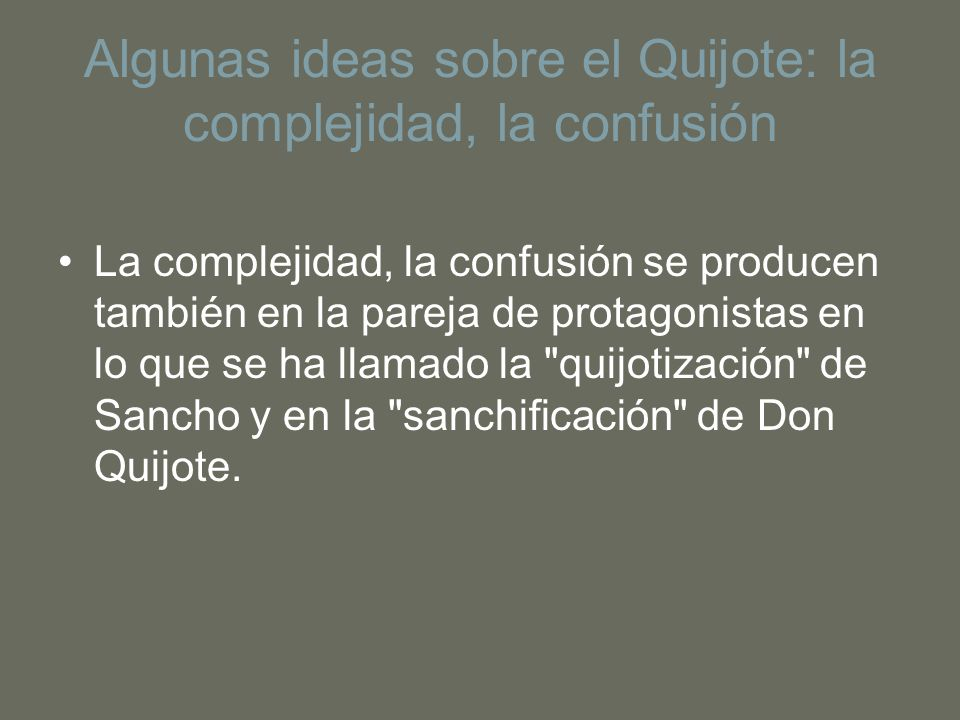 Algunas ideas sobre el Quijote: la complejidad, la confusión