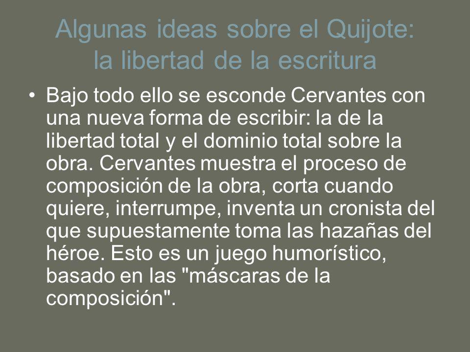 Algunas ideas sobre el Quijote: la libertad de la escritura