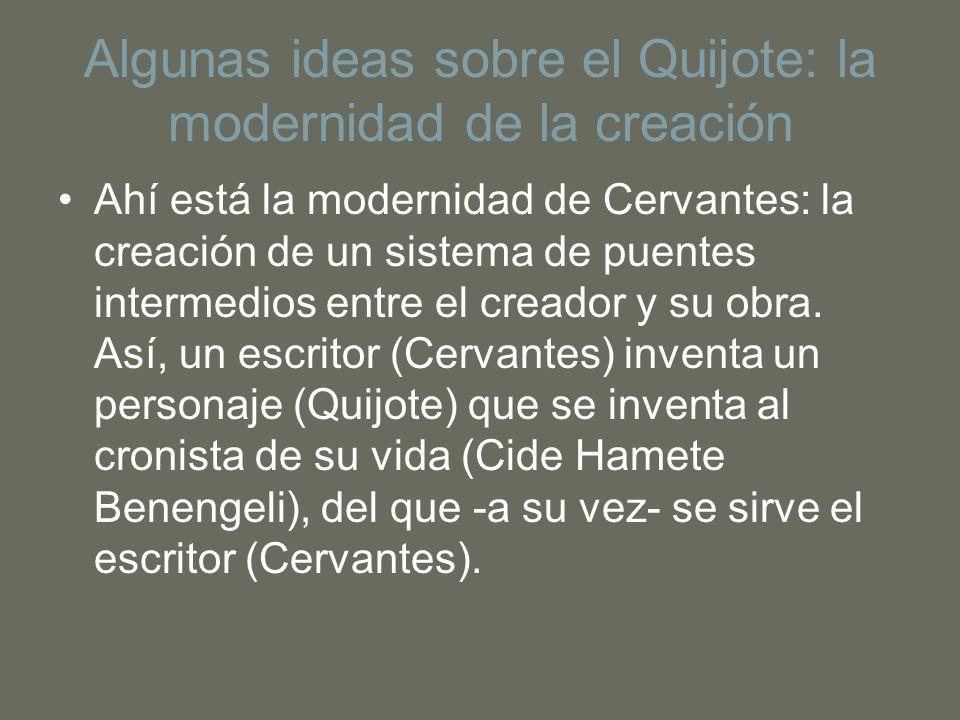 Algunas ideas sobre el Quijote: la modernidad de la creación