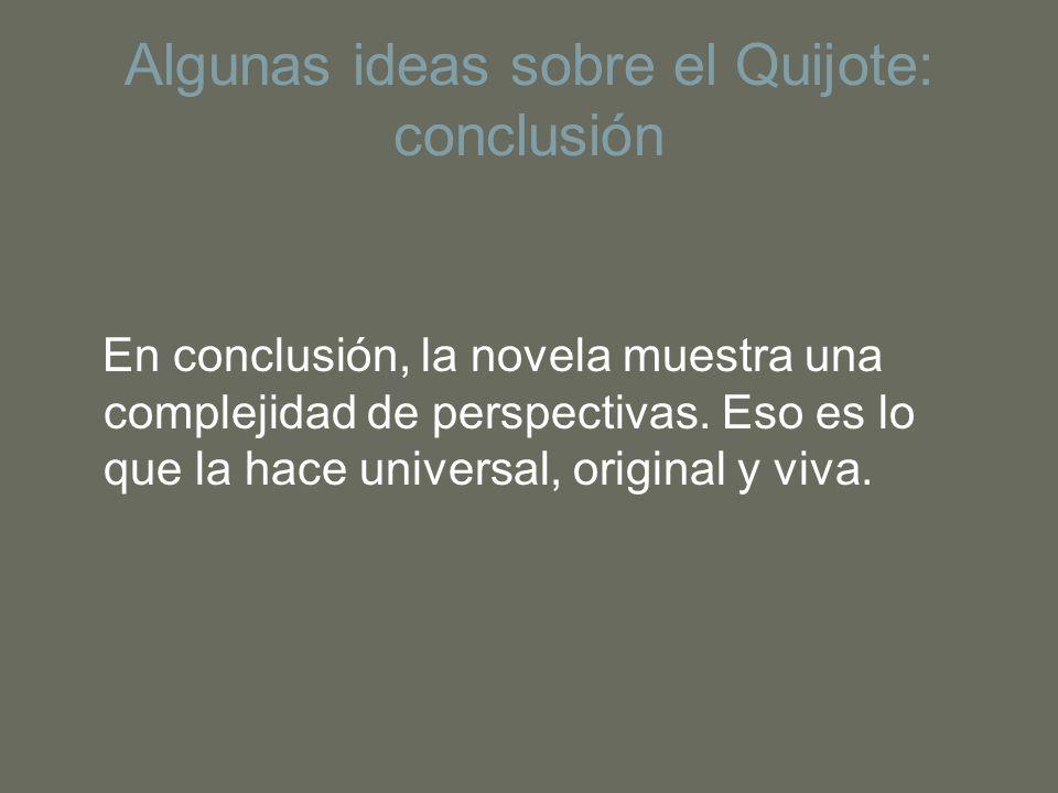 Algunas ideas sobre el Quijote: conclusión