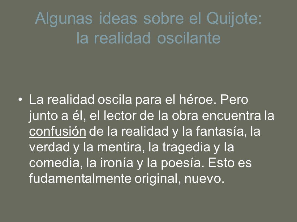 Algunas ideas sobre el Quijote: la realidad oscilante