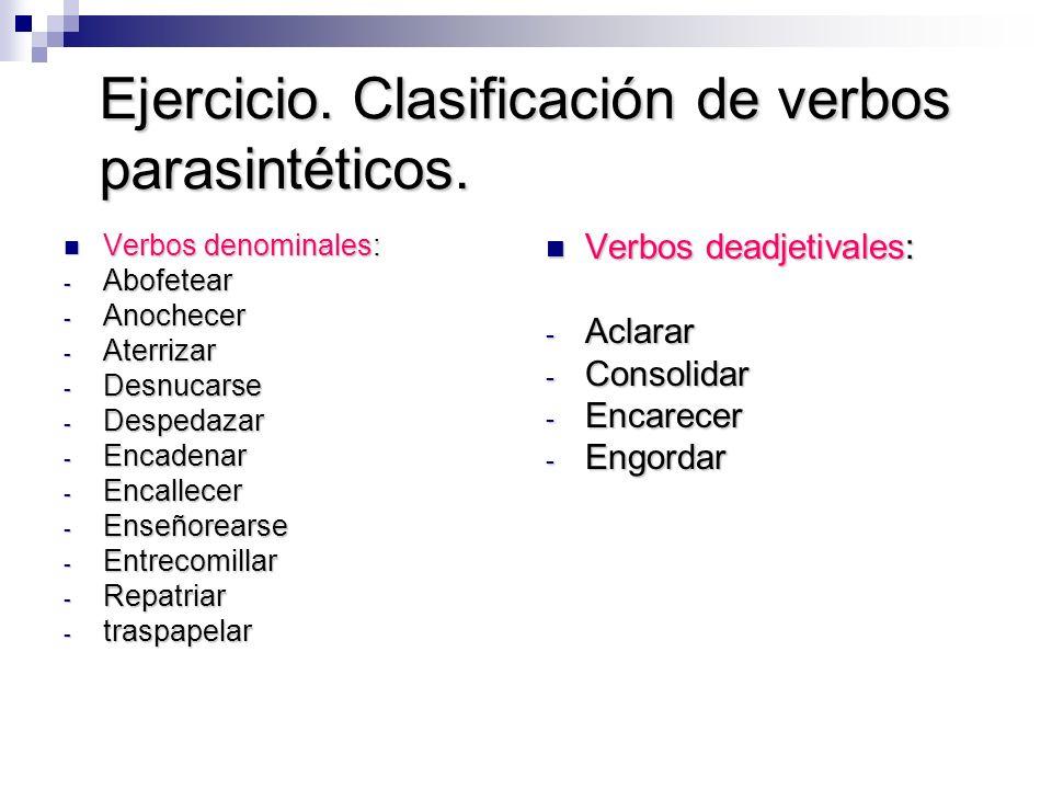 Ejercicio. Clasificación de verbos parasintéticos.