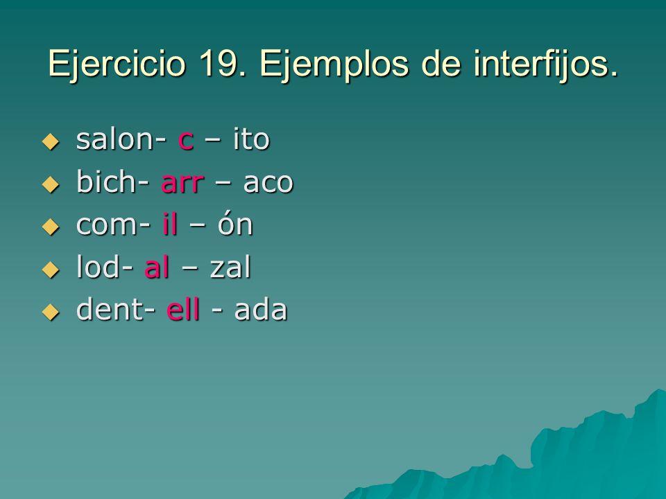 Ejercicio 19. Ejemplos de interfijos.