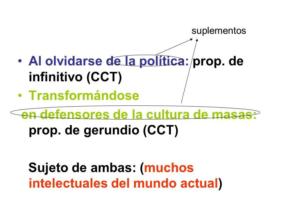 suplementos Al olvidarse de la política: prop. de infinitivo (CCT)