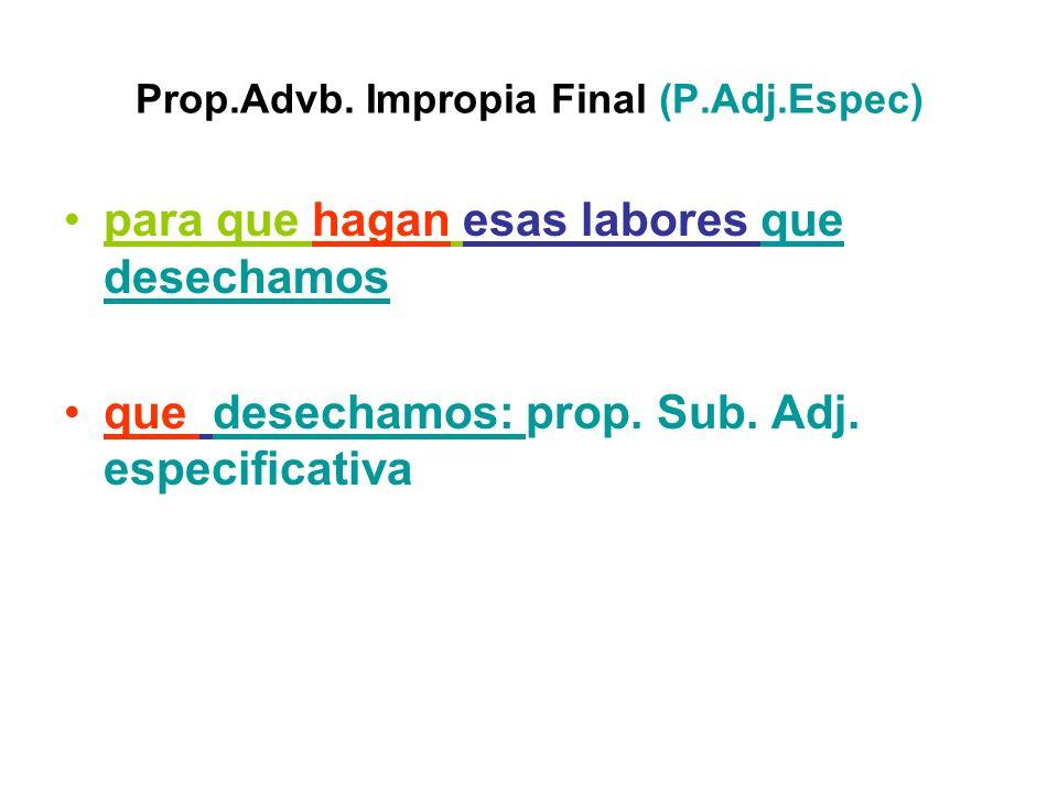 Prop.Advb. Impropia Final (P.Adj.Espec)