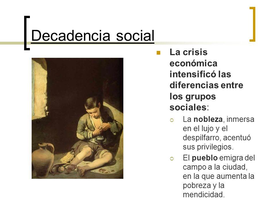 Decadencia social La crisis económica intensificó las diferencias entre los grupos sociales: